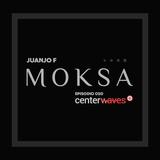 MoksA Radio Show @ Center Waves - Juanjo F EP050