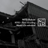 NITD Podcast #018 – NAATH b2b redredred (Rave recording)