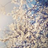 DJ Kix – Fresh House Spring 2015 Part.1