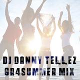 DJ Danny Tellez GR4Summer Mix