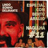 Nagulha #11 - Programa especial com Bento Araújo e seu livro Lindo Sonho Delirante