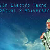 Sesión Electro Tecno Pop especial X Aniversario