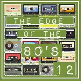 THE EDGE OF THE 80'S : 12