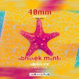 40mm Episode 036 Abhishek Mantri Ft Brixxx & Red Lyne