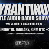 TYRANTINUM @ Battle Audio Rec Show 33 on Katalepsys & Guests Radioshow on Dirtlab Audio