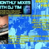 The Monthly Mixes With DJ Tim Featuring George Jackson From Chicago - March 2018 Part2