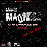 March Madness [ Deejay Vybz X Missin Lync ]