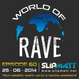 Slipmatt - World Of Rave #60