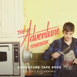 ADVENTURE TAPE #005 | ROUGH'S KITCHEN MIX