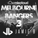 Melbourne Bangers Vol 3 Mixed By Jamie B