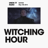 Witching Hour @ Union 77 Radio 15.05.2014 'My Bloodyful Heart'