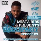 Mista Bibs - #BlockParty Episode 71 (Current R&B, Hip Hop, Dancehall & Afrobeats)