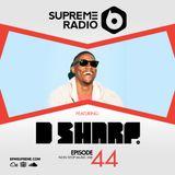 Supreme Radio: Episode 44 - DJ D Sharp