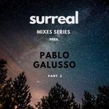 Surreal Mixes Series pres. Pablo Galusso  Part. 2