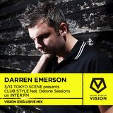 VISION EXCLUSIVE DARREN EMERSON 3/13 TOKYO SCENE presents CLUB STYLE feat.Detone Sessions on INTER F