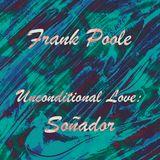 Unconditional Love; Soñador