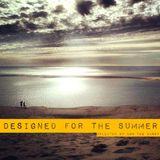 Designed for the Summer