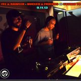 FEL & RAWLER @ NUCLEO & FRIENDS (STUDIO76 HIFI ROOM) CLOSING SET 9/11/13