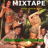 PLEASE COME TO BRAZIL - WELCOME TO DJANGO - MIXTAPE
