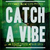 Catch A Vibe (60 minutes Denham Smith)