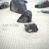 Just A Day #03