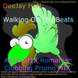 DeeJay HeN-Walking On The Beats(April 2012 Romanian Clubbing Promo MIX)