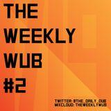 The Weekly Wub #2 (1/19/13)