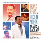 DJ Santana - Frank Reyes Vs Hector Acosta 'El Torito' - 15 Años De Bachata (2013)