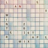 Lane 8 - Lane 8 Winter 2016 Mixtape