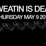 SWEATIN IS DEAD LIVE DJ SET, May 9 2013