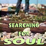 Searching for Soul :: Episode 006