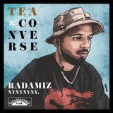Tea & Converse: Radamiz