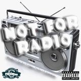 NOT FOR RADIO PT. 9 (NEW HIP HOP)