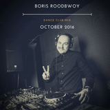 Boris Roodbwoy - Dance Club Mix 251 (October 2016)