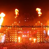 Discover The Power of House (houZe) Episode 25 (March 2015)