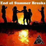 End of Summer Breaks