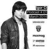 Igor Ci  - Podcast # 01 - March 2014