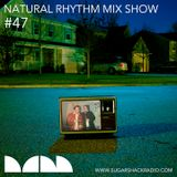 Natural Rhythm Mix Show #47 June 3rd 2017