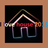 I love house 2018 (Mixed by Oli)