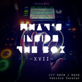 -Vol. XVII- BACK2BACK: What's inside the Box? (August 2018) ft. Patrice Turifer