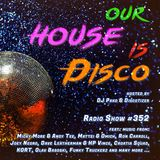 Our House is Disco #352 (2018-09-22)