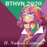 Clásica para desmañanados 214. BTHVN 2020 - II. Nuevos caminos