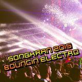 Songkran 2015 Bouncin Electro House Mix