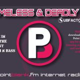 Timeless & Deadly P presents Subfactory Next Level Drum n Bass show