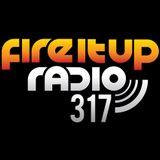 FIUR317 / Fire It Up 317