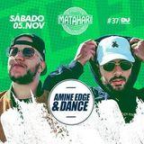 2016.11.05 - Amine Edge & DANCE @ Matahari, Indaial, BR