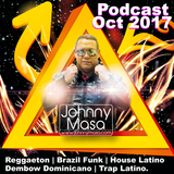 Johnny Masa Podcast Latino Sept - Oct 2017