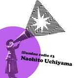 "Illumina radio #3 Naohito Uchiyama ""Pull that mix"""