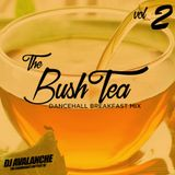 The Bush Tea Breakfast Mix Vol2. - (Dancehall Mix)