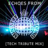 Echoes from Ministry Of Sound [Tech Tribute Mix]